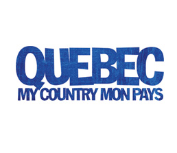 """Quebec My Country Mon Pays"""